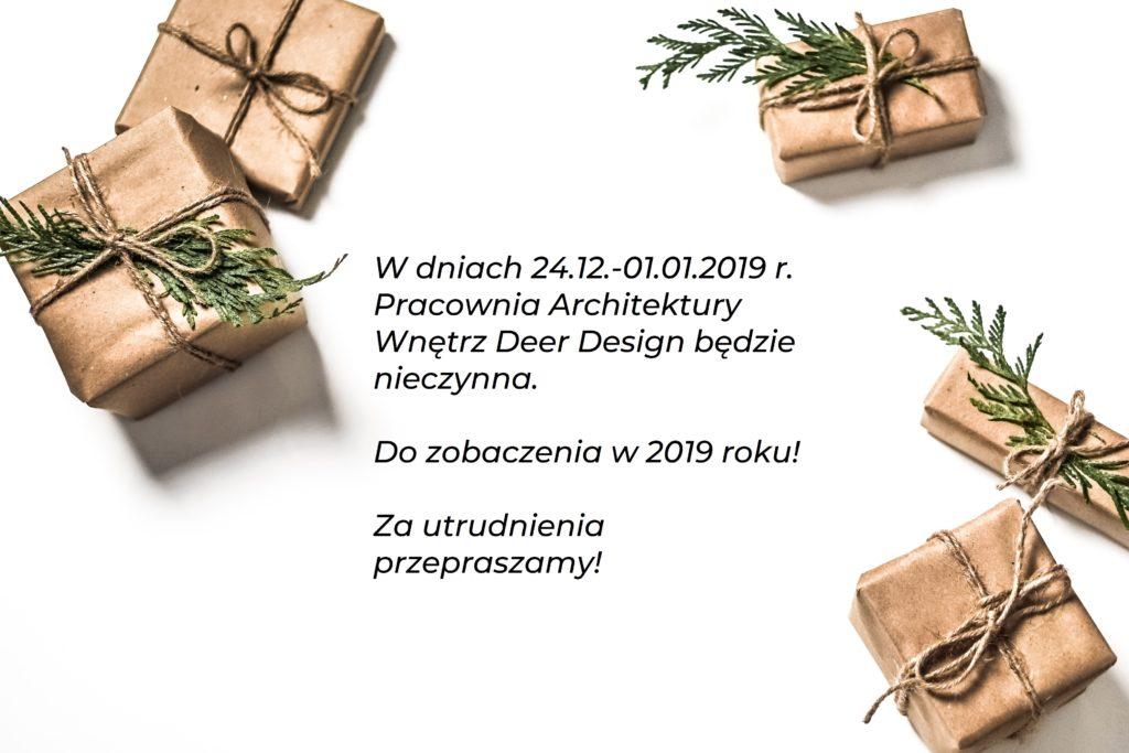 W dn. 24.12.-01.01.2019 r. Pracownia Deer Design będzie nieczynna!