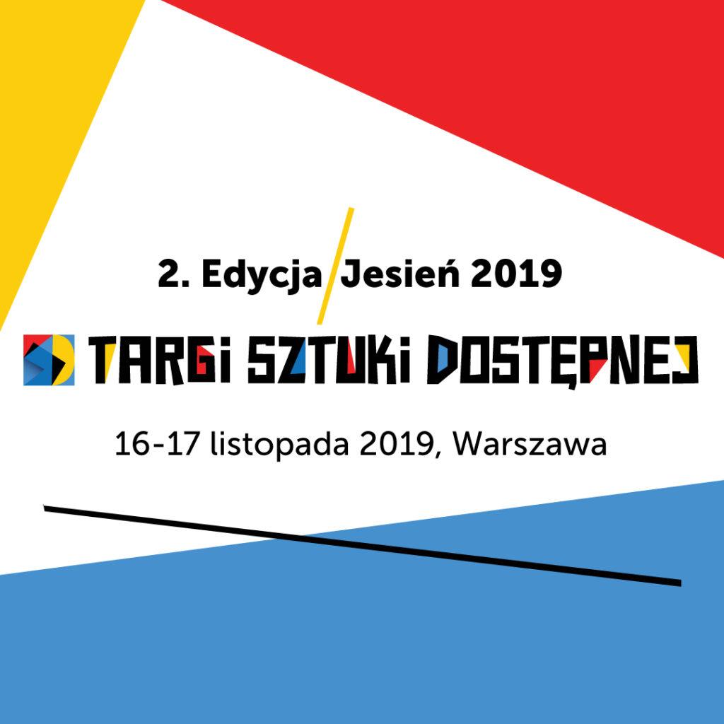 Targi Sztuki Dostępnej! Edycja Jesień 2019
